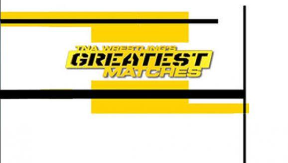TNA Greatest Matches