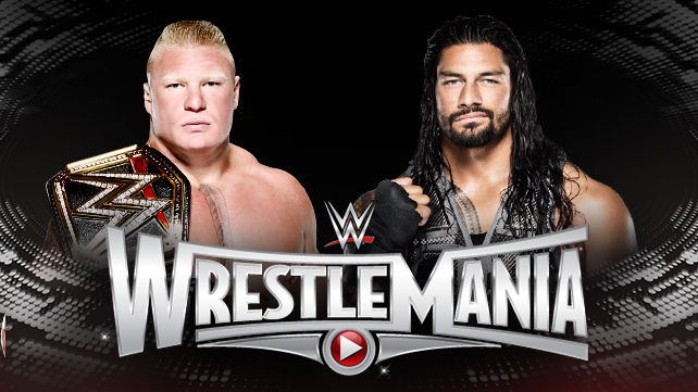 Roman Reigns vs. Brock Lesnar WrestleMania 31